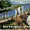 Greetings From Yellowstone National Park by Christopher Arndt