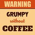 Grumpy Without Coffee by Naxart Studio