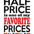 Half Price Is One Of My Favorite Prices by Antique Images