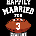 Happily Married For 3 Football Season Wedding Anniversary For Football Couple by Eriel Ocon