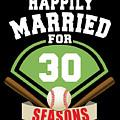 Happily Married For 30 Baseball Season Wedding Anniversary For Baseball Couple by Eriel Ocon
