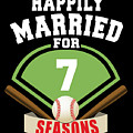 Happily Married For 7 Baseball Season Wedding Anniversary For Baseball Couple by Eriel Ocon