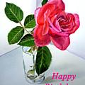 Happy Birthday Card Rose  by Irina Sztukowski