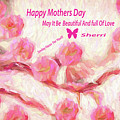 Happy Mothers Day To All Fine Art And Visitors. by Sherri's - Of Palm Springs