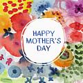Happy Mothers Day Watercolor Garden- Art By Linda Woods by Linda Woods