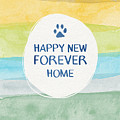 Happy New Forever Home- Art By Linda Woods by Linda Woods