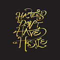 Haters Don't Have Hustle by Christal Marshall