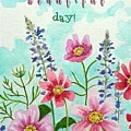 Have A Beautiful Day by Elizabeth Robinette Tyndall