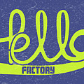 Hello Factory by Ana Cortes