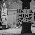 Hoe For Hire Bw by David Gordon