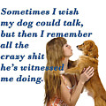 Human And Dog Face To Face  by Humorous Quotes