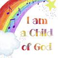 I Am A Child Of God 3 by Ramona Murdock