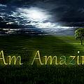 I Am Amazing 1 by Ericamaxine Price