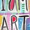 I Am Art by Linda Woods