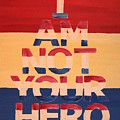 I Am Not Your Hero by Jonathan Perlstein