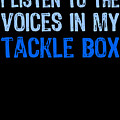 I Listen To Voices In My Tackle Box Blues by Kaylin Watchorn