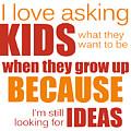 I Love Asking Kids Phrase by Jolanta Meskauskiene