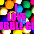 I Love Bubble Gum by David Lee Thompson