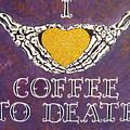I Love Coffee by Glenda Stevens