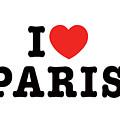 I Love Paris by Paris France