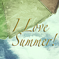 I Love Summer I by Marianne Campolongo