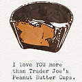 I love you more than peanut butter cups by Linda Woods