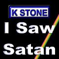 I Saw Satan by K STONE UK Music Producer
