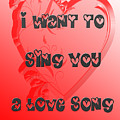 I Want To Sing You A Love Song by Judy Hall-Folde