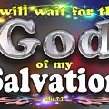 I Will Wait For God Of My Salvation by Peter Ezepue
