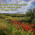 Irish Proverb - Be Happy With What You Have... by James Truett