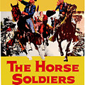 John Wayne And William Holden In The Horse Soldiers 1959 by Mountain Dreams