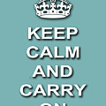 Keep Calm And Carry On Poster Print Teal Background by Keith Webber Jr