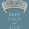 Keep Calm And Jive Diamond Tiara Turquoise Texture by Kathy Anselmo
