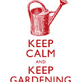 Keep Calm And Keep Gardening by Antique Images