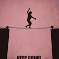 Keep Going, No Matter What Life Inspirational Quotes Poster by Lab No 4