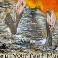 Keep Your Feet Muddy by Rachel Cruse