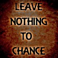 Leave Nothing To Chance by Dan Sproul