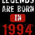 Legends Are Born In 1994 by Trisha Vroom
