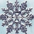 Let It Snow 2 by Ellen O'Reilly