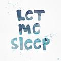 Let Me Sleep  by Linda Woods