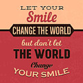 Let Your Smile Change The World by Naxart Studio