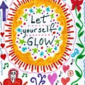 Let Yourself Glow by Susan Schanerman