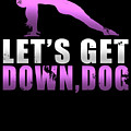 Lets Get Down Dog by Sourcing Graphic Design