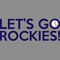 Let's Go Rockies by Florian Rodarte