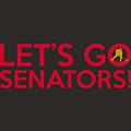 Let's Go Senators by Florian Rodarte