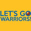 Let's Go Warriors by Florian Rodarte