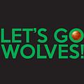 Let's Go Wolves by Florian Rodarte