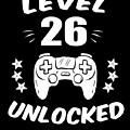 Level 26 Unlocked Video Gamer Birthday Gift by Eriel Ocon
