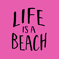 Life Is A Beach Words Black Ink Tee by Edward Fielding
