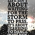 Life Isnot About Waiting For The Storm To Pass Quotes Poster by Lab No 4